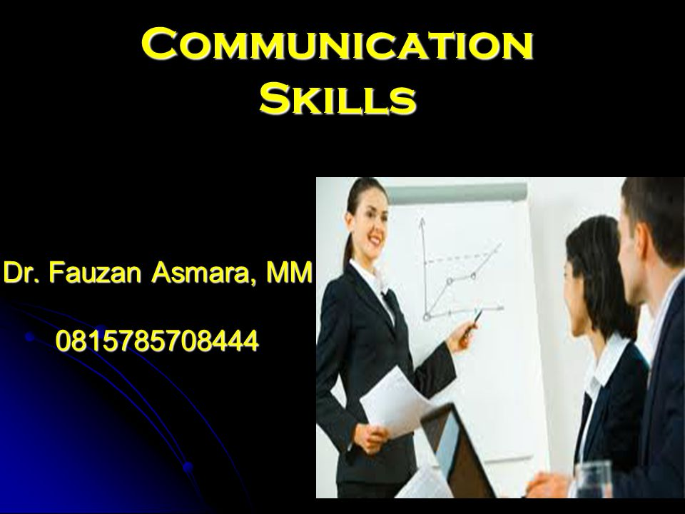 Communication Skills Dr. Fauzan Asmara, MM 0815785708444