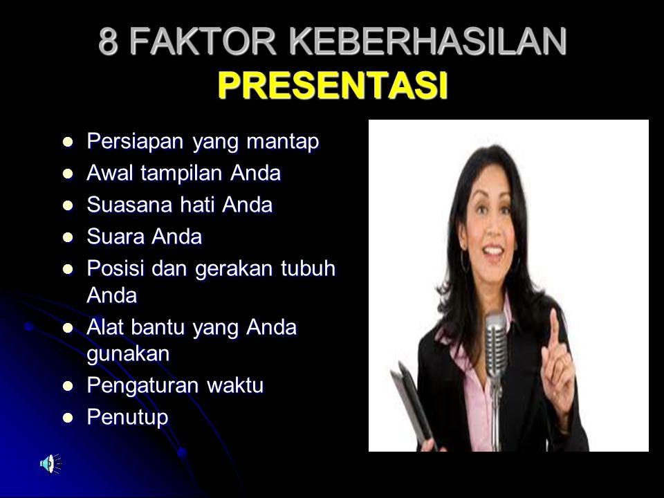 8 FAKTOR KEBERHASILAN PRESENTASI