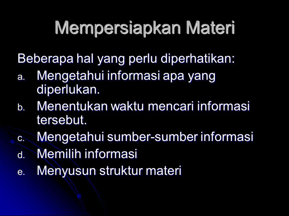 Mempersiapkan Materi Beberapa hal yang perlu diperhatikan: