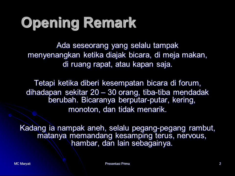 Opening Remark Ada seseorang yang selalu tampak