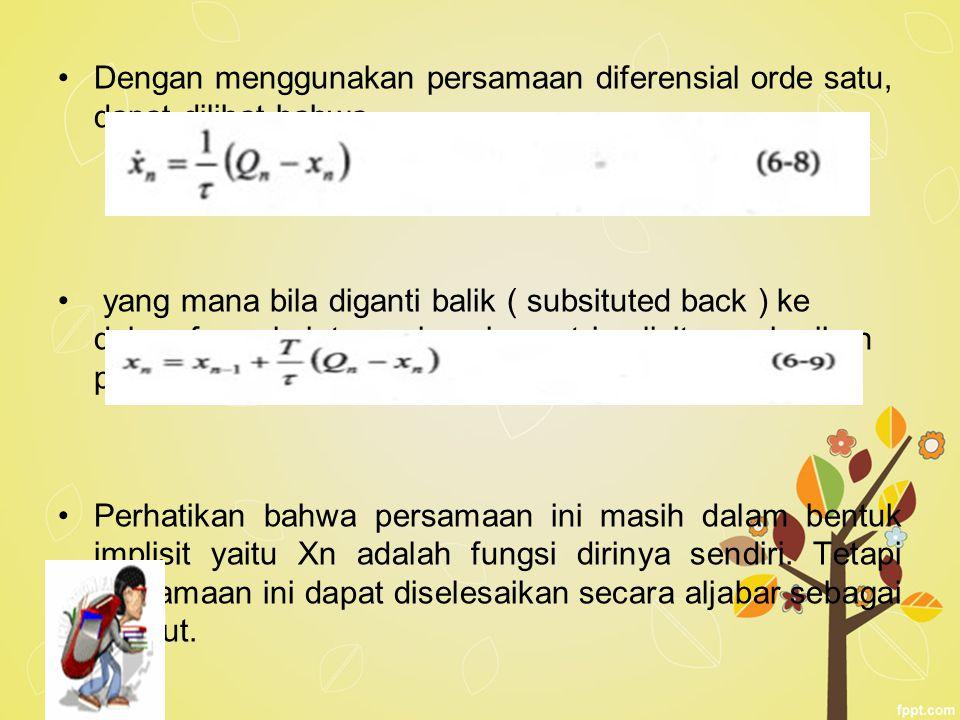 Dengan menggunakan persamaan diferensial orde satu, dapat dilihat bahwa