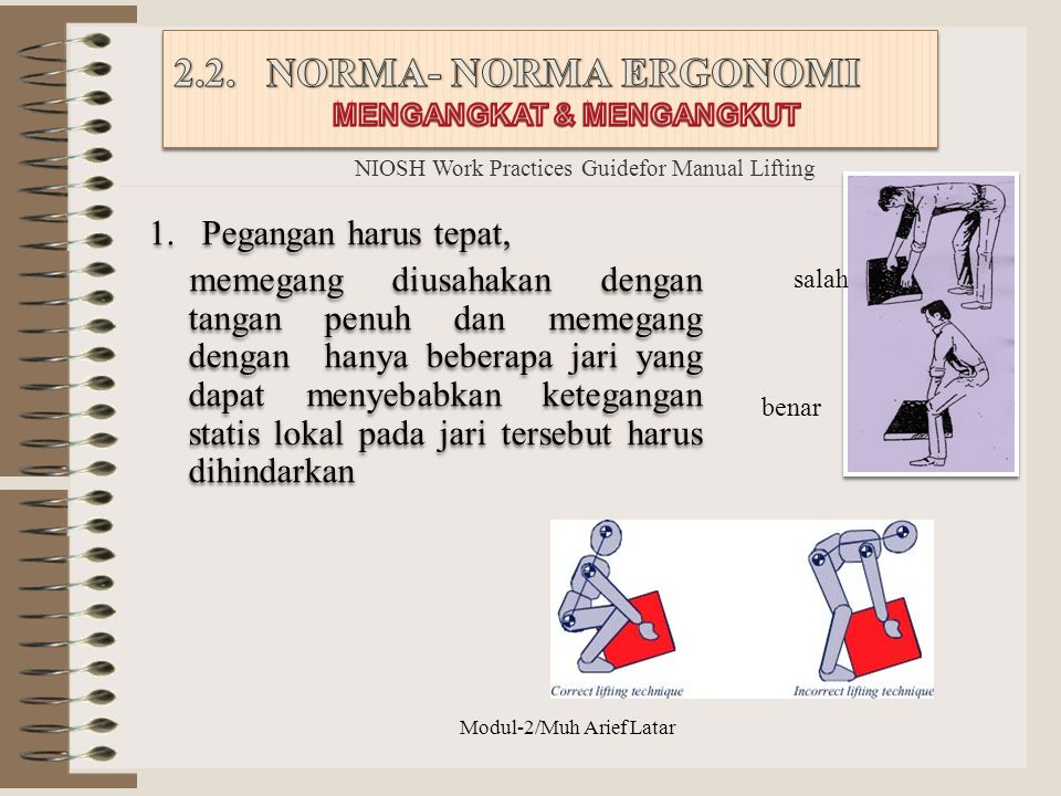 2.2. NORMA- NORMA ERGONOMI Pegangan harus tepat,