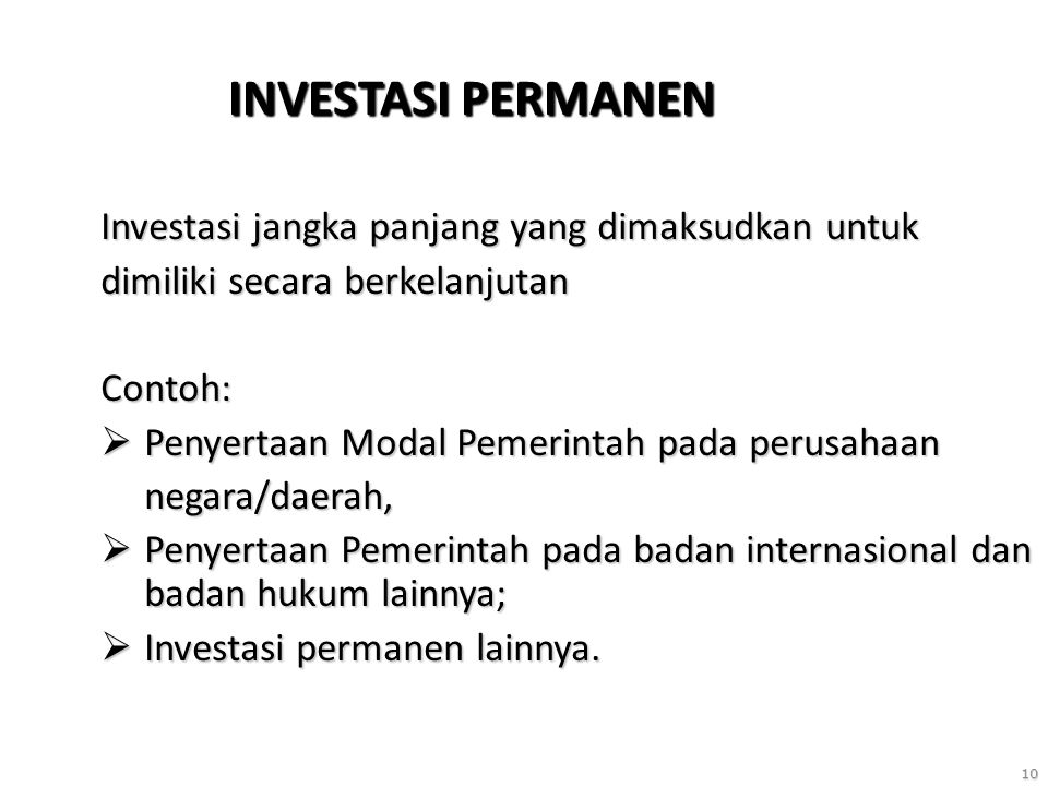 INVESTASI PERMANEN Investasi jangka panjang yang dimaksudkan untuk
