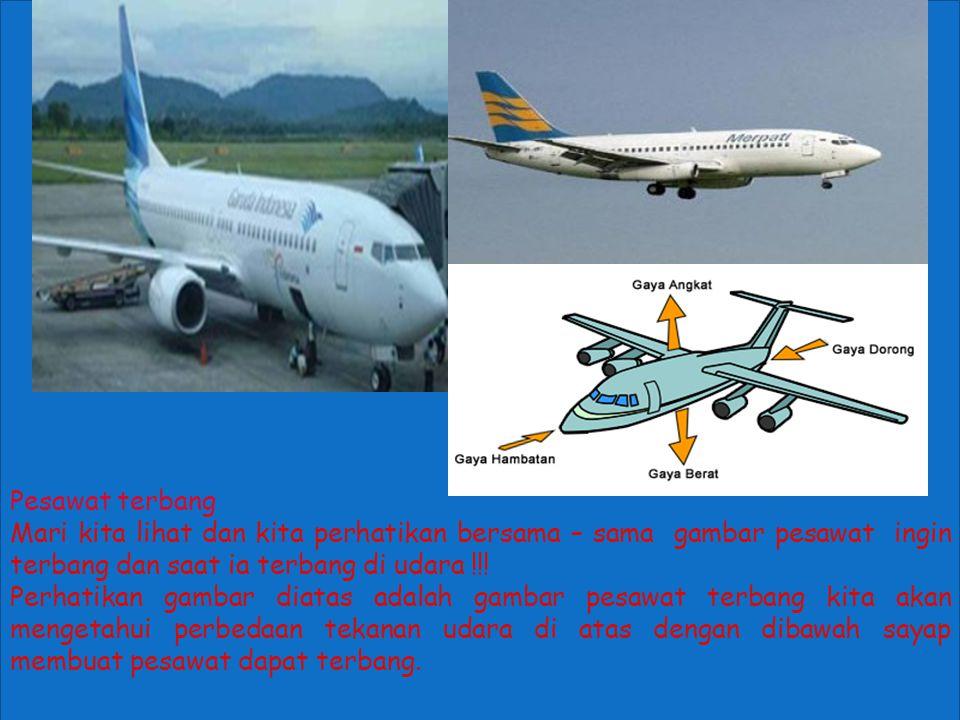Pesawat terbang Mari kita lihat dan kita perhatikan bersama – sama gambar pesawat ingin terbang dan saat ia terbang di udara !!!