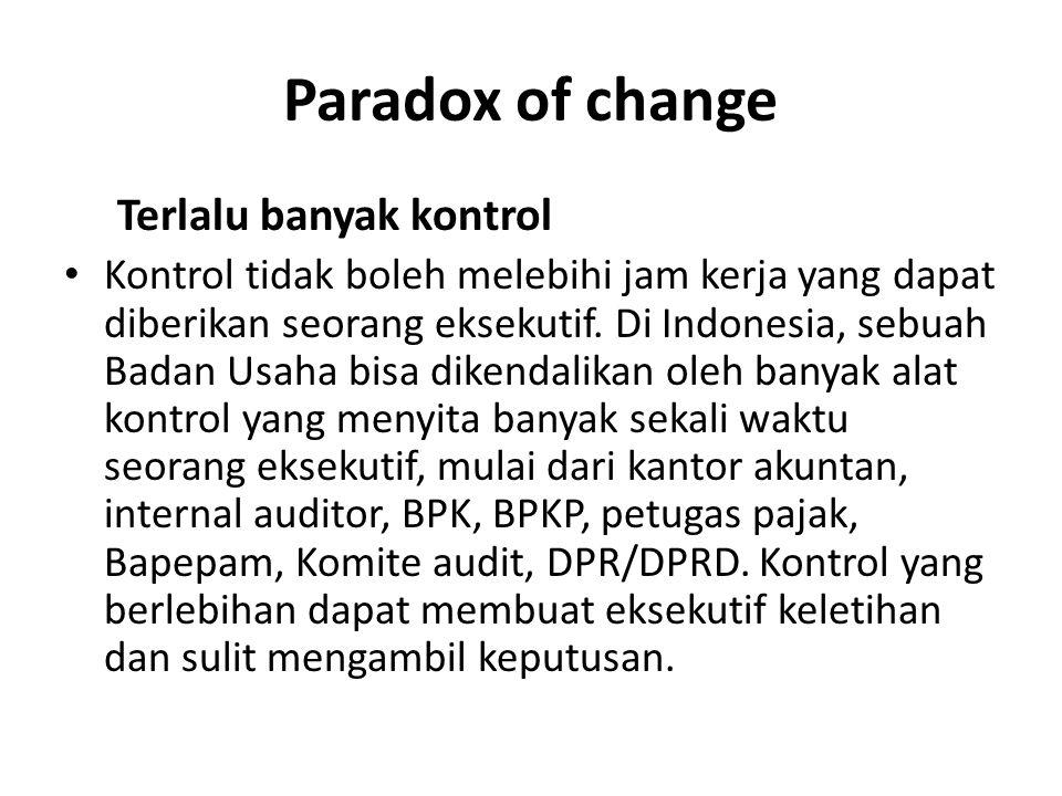 Paradox of change Terlalu banyak kontrol