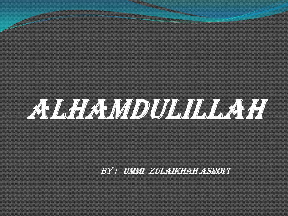 by : Ummi Zulaikhah Asrofi