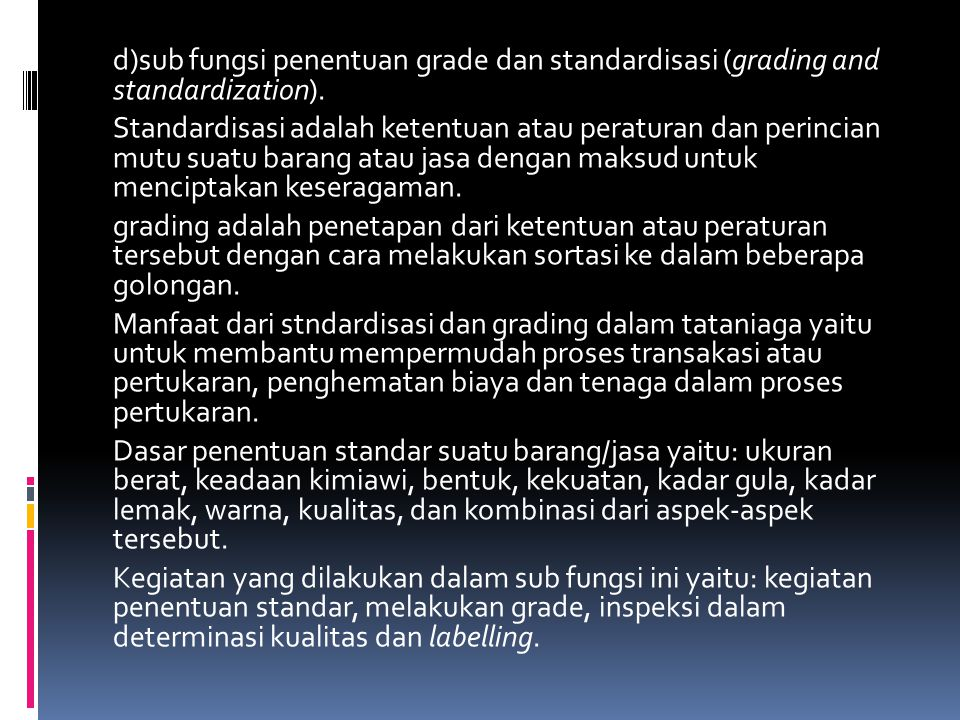 d)sub fungsi penentuan grade dan standardisasi (grading and standardization).