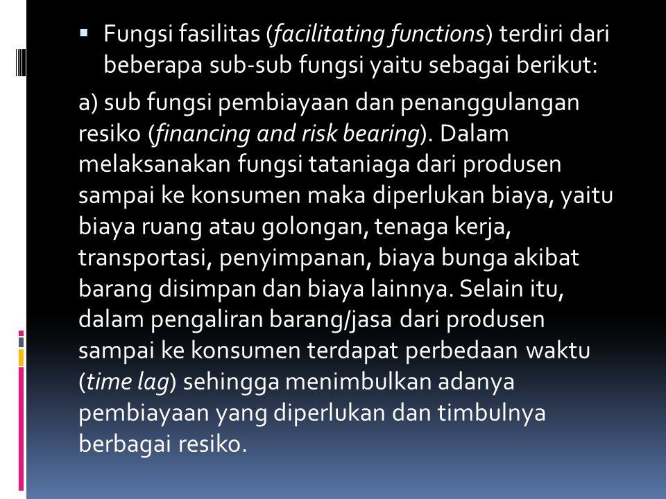 Fungsi fasilitas (facilitating functions) terdiri dari beberapa sub-sub fungsi yaitu sebagai berikut: