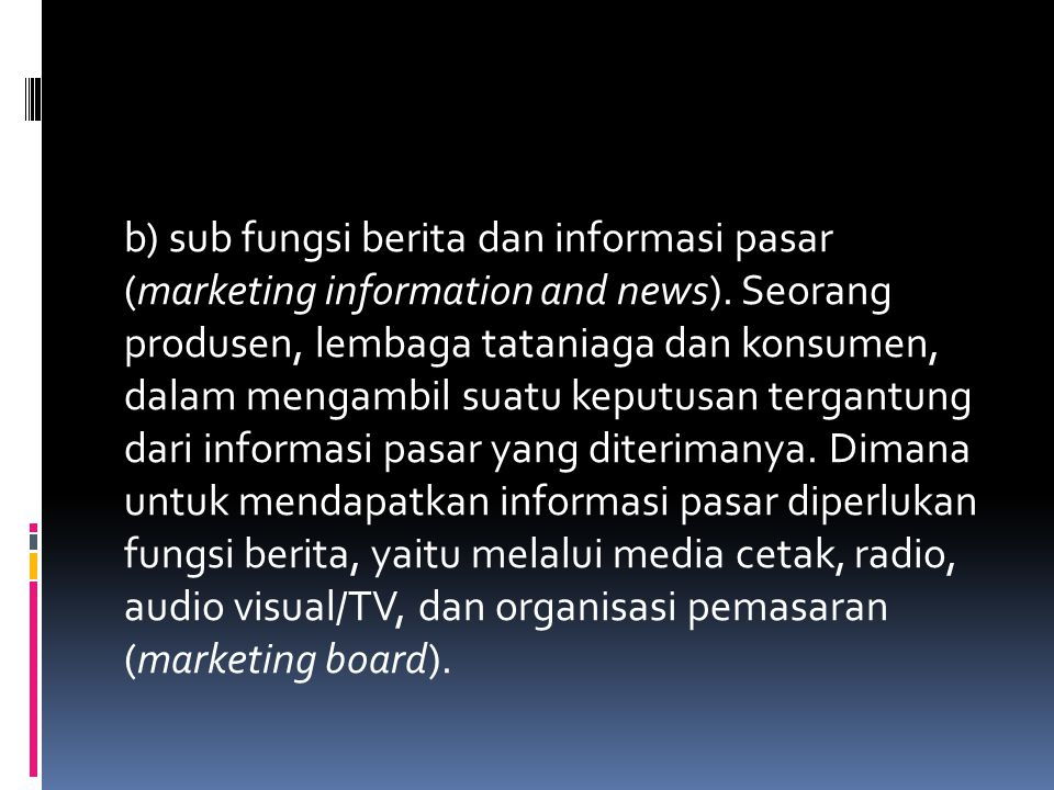b) sub fungsi berita dan informasi pasar (marketing information and news).