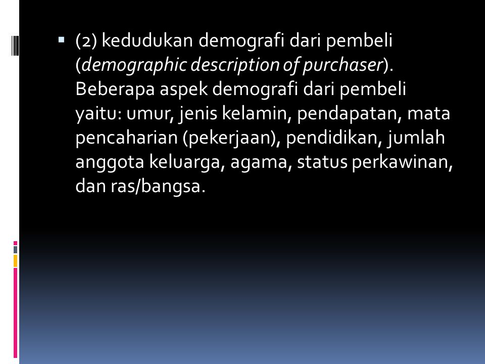 (2) kedudukan demografi dari pembeli (demographic description of purchaser).