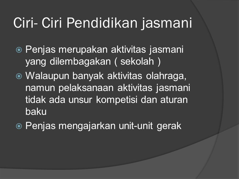 Ciri- Ciri Pendidikan jasmani