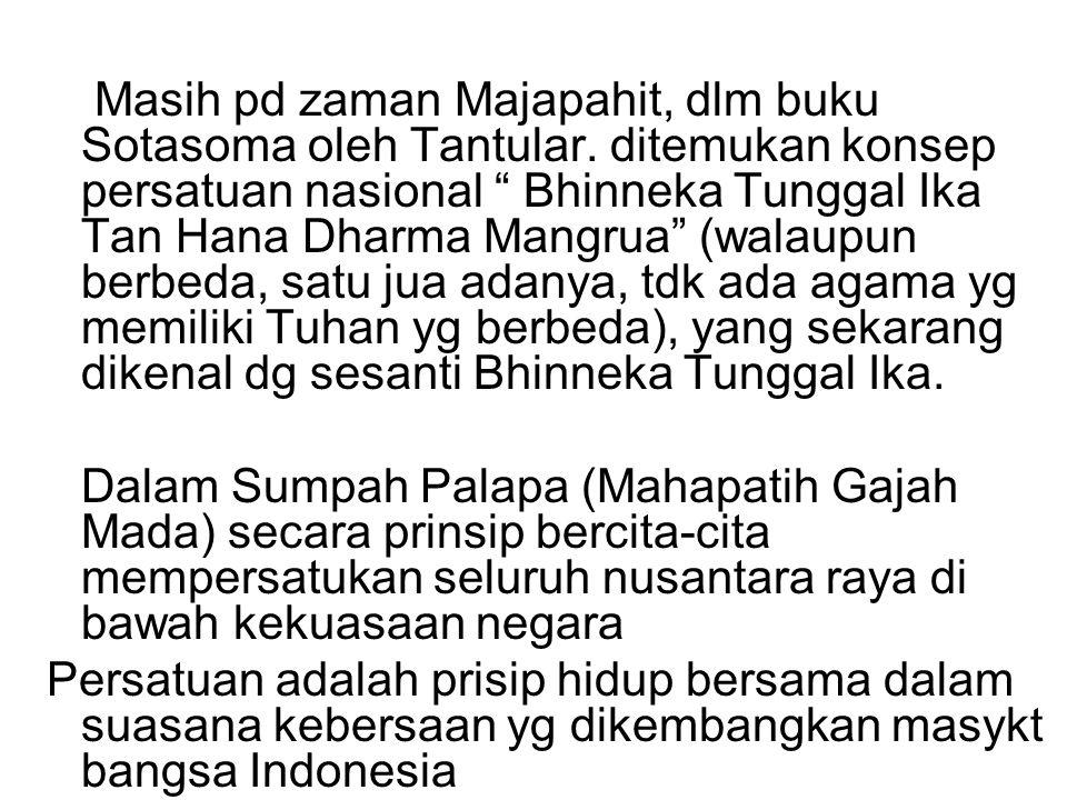 Masih pd zaman Majapahit, dlm buku Sotasoma oleh Tantular
