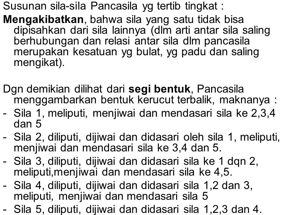 Susunan sila-sila Pancasila yg tertib tingkat :