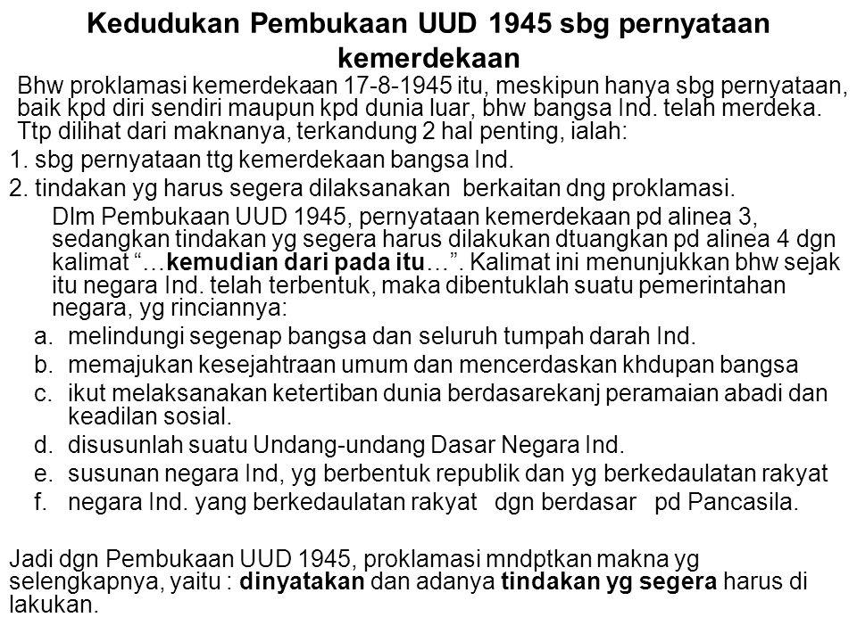 Kedudukan Pembukaan UUD 1945 sbg pernyataan kemerdekaan