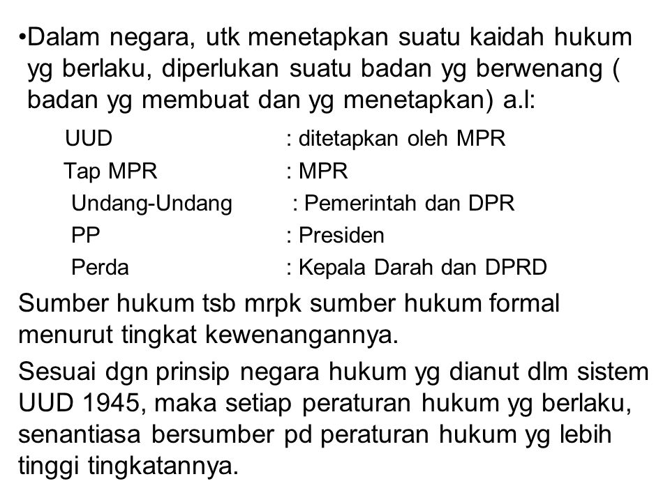 UUD : ditetapkan oleh MPR