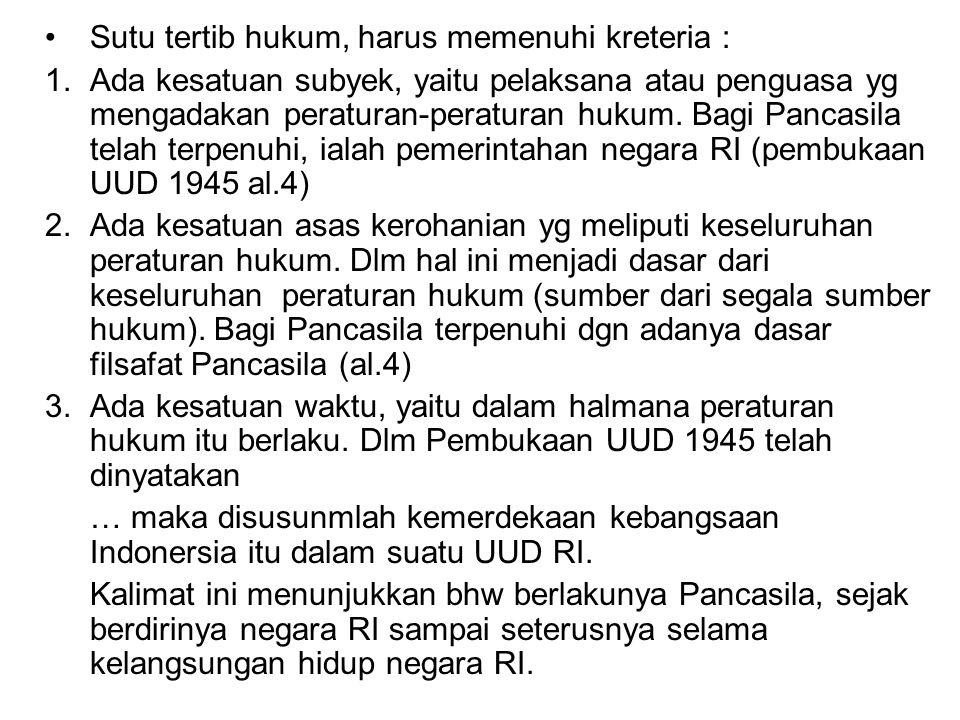 Sutu tertib hukum, harus memenuhi kreteria :