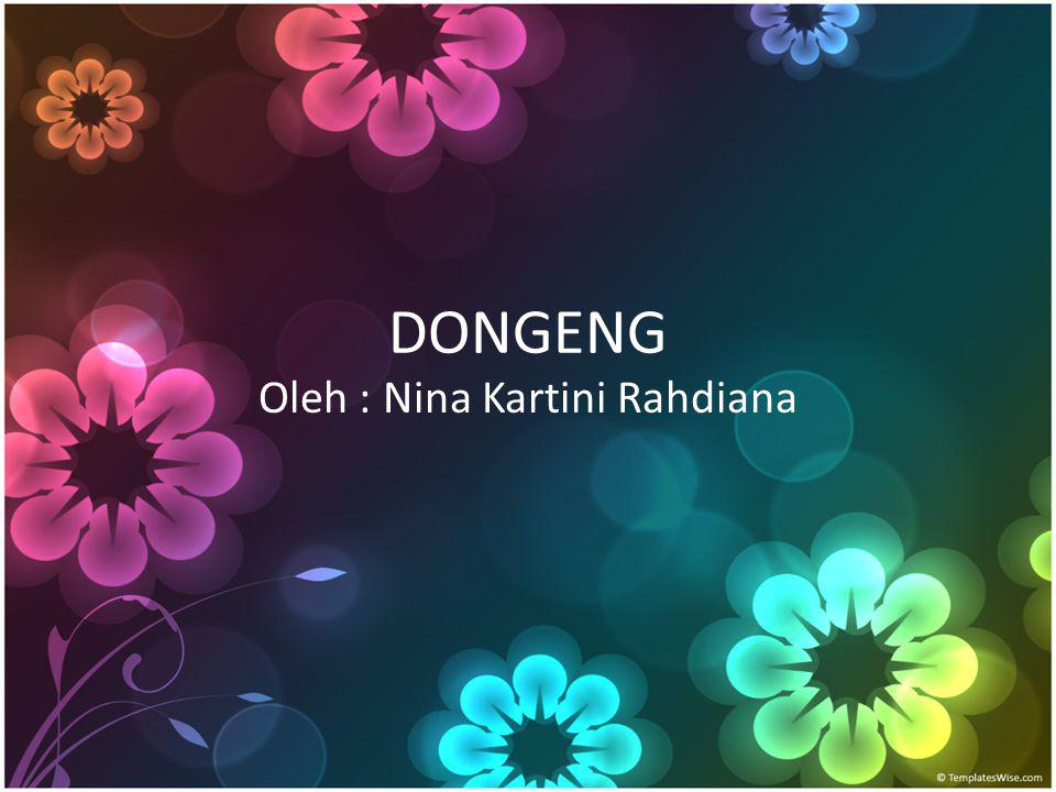 Oleh : Nina Kartini Rahdiana