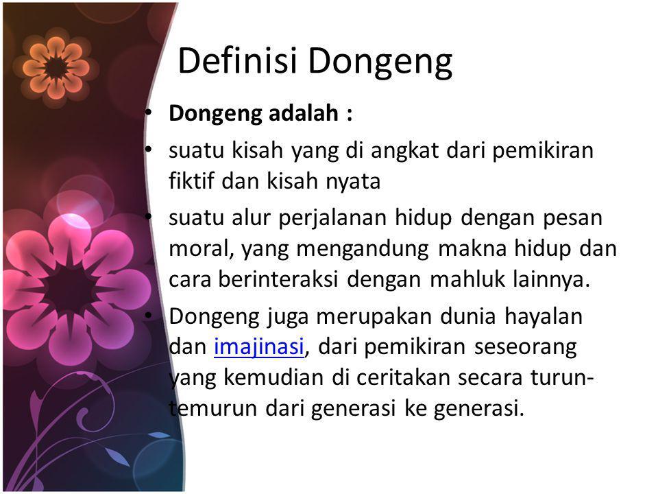 Definisi Dongeng Dongeng adalah :