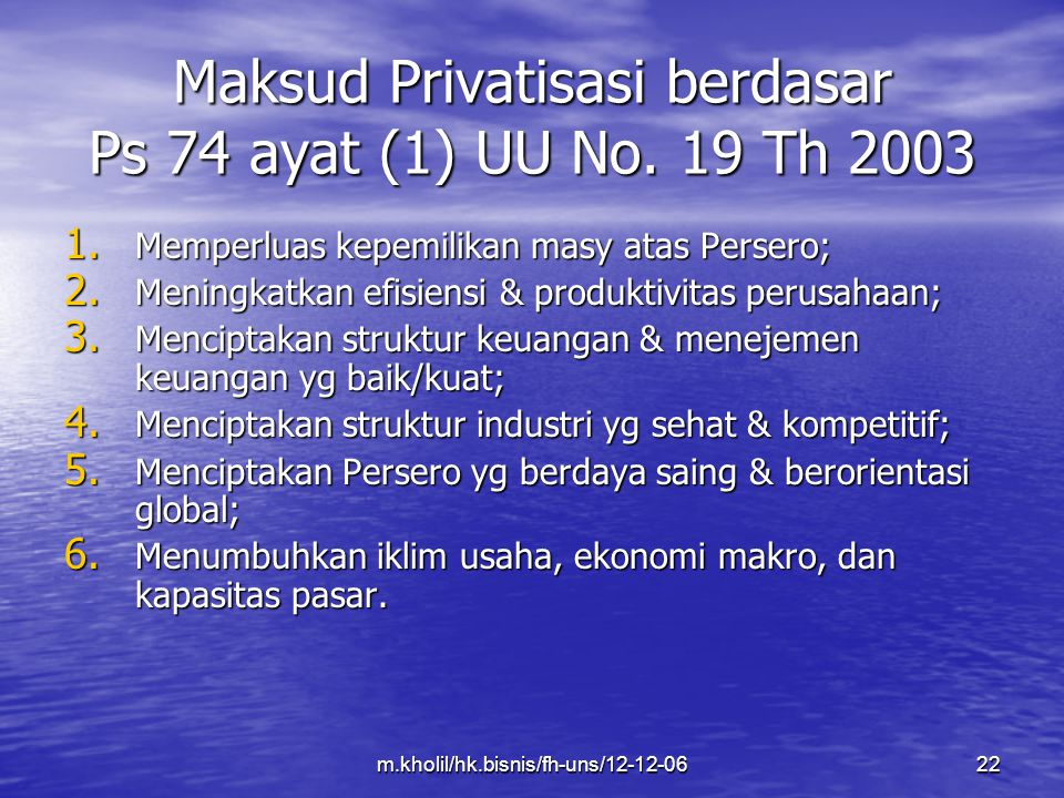 Maksud Privatisasi berdasar Ps 74 ayat (1) UU No. 19 Th 2003