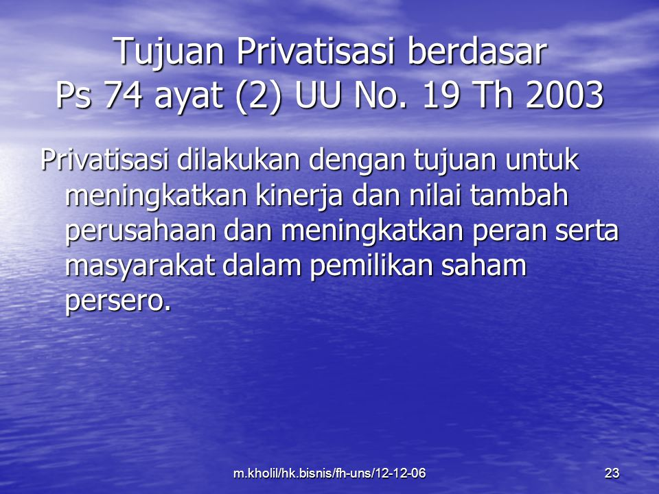 Tujuan Privatisasi berdasar Ps 74 ayat (2) UU No. 19 Th 2003
