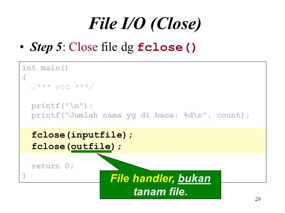 File handler, bukan tanam file.