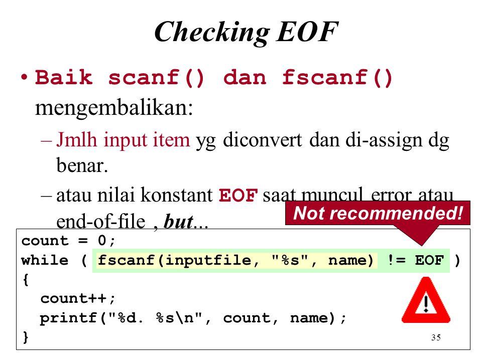Checking EOF Baik scanf() dan fscanf() mengembalikan: