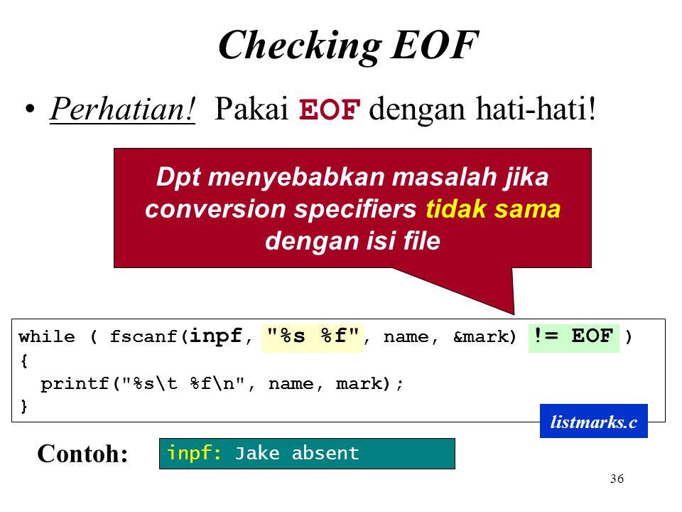 Checking EOF Perhatian! Pakai EOF dengan hati-hati!
