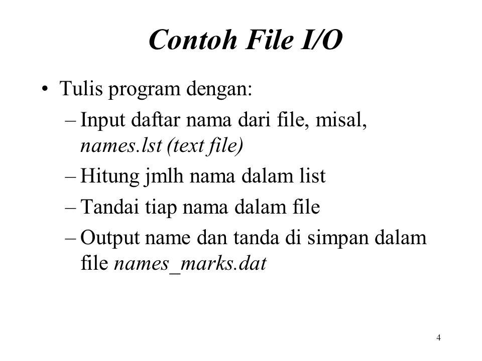 Contoh File I/O Tulis program dengan: