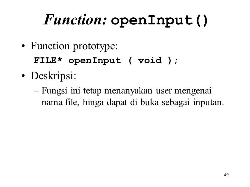 Function: openInput()