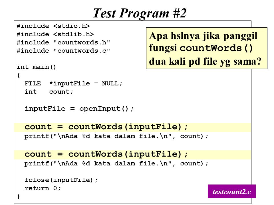 Test Program #2 #include <stdio.h> #include <stdlib.h> #include countwords.h #include countwords.c