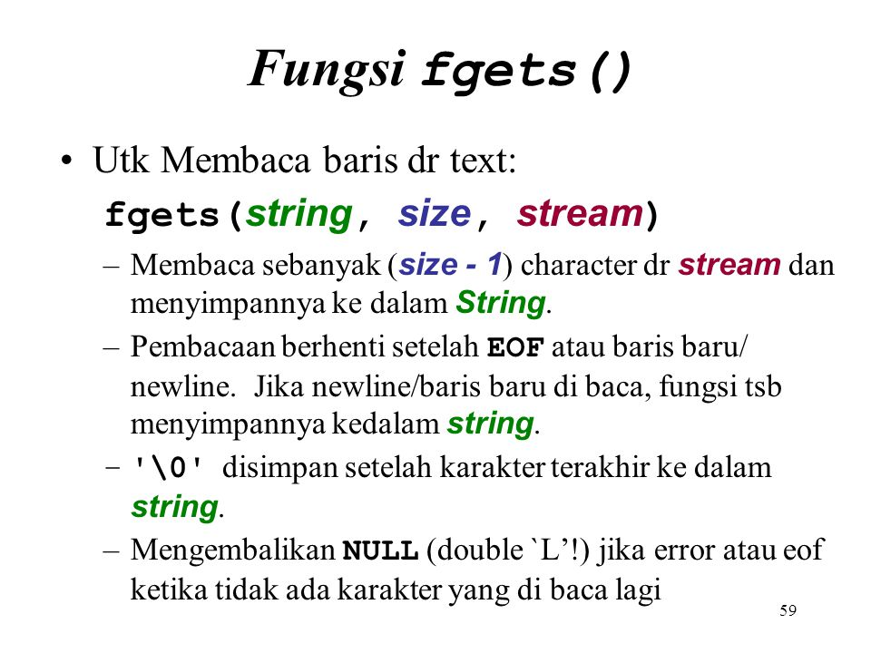 Fungsi fgets() Utk Membaca baris dr text: fgets(string, size, stream)