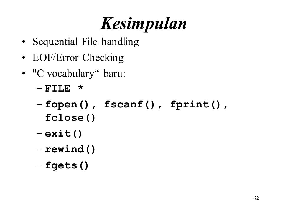 Kesimpulan Sequential File handling EOF/Error Checking