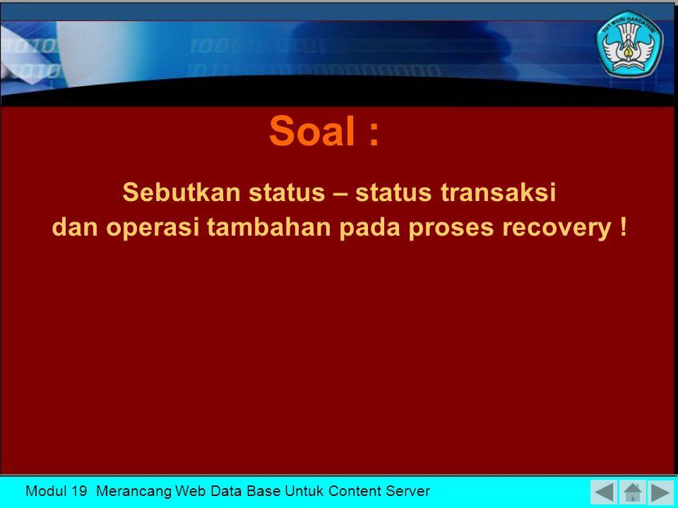 Soal : Sebutkan status – status transaksi