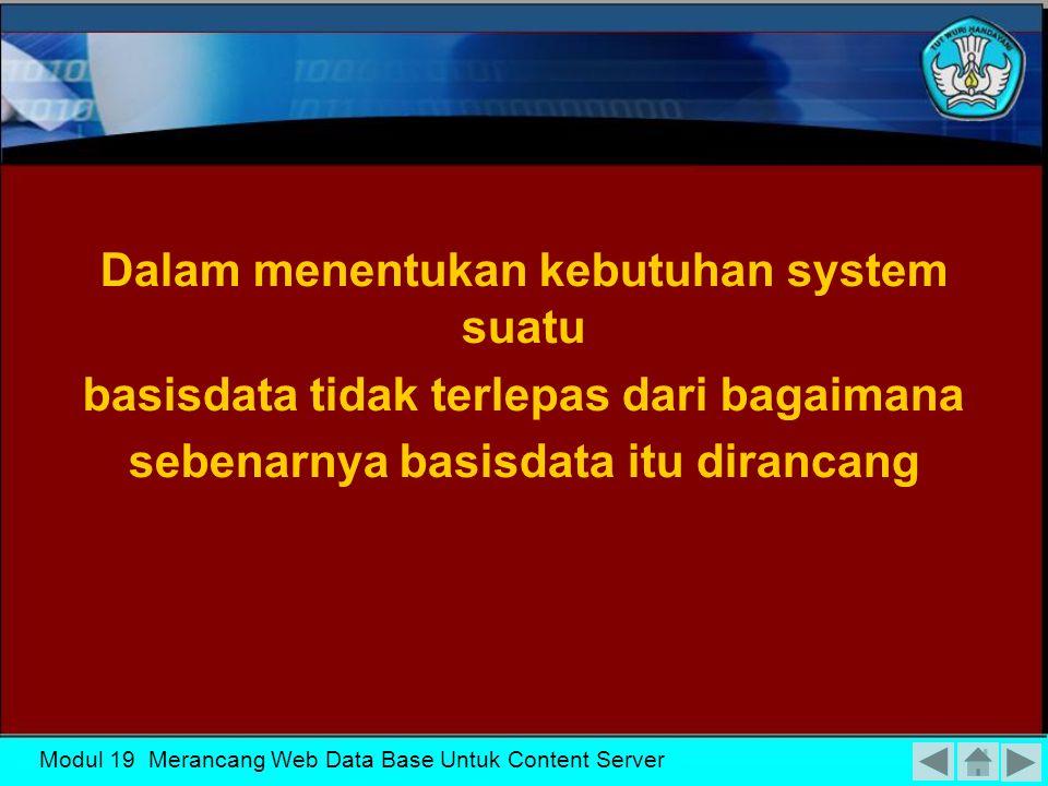Dalam menentukan kebutuhan system suatu