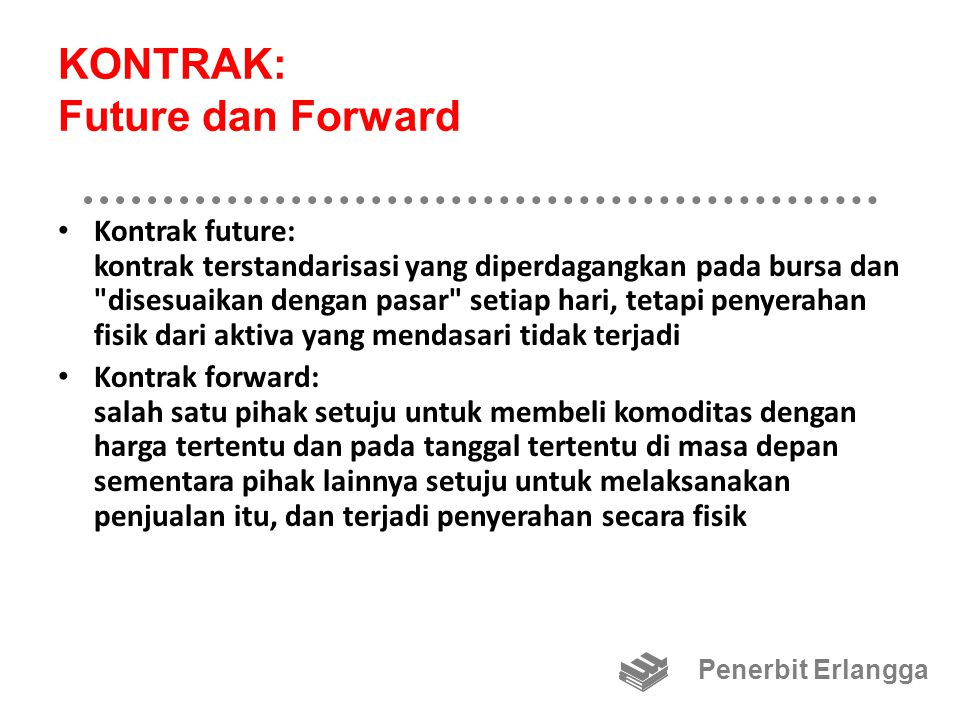 KONTRAK: Future dan Forward