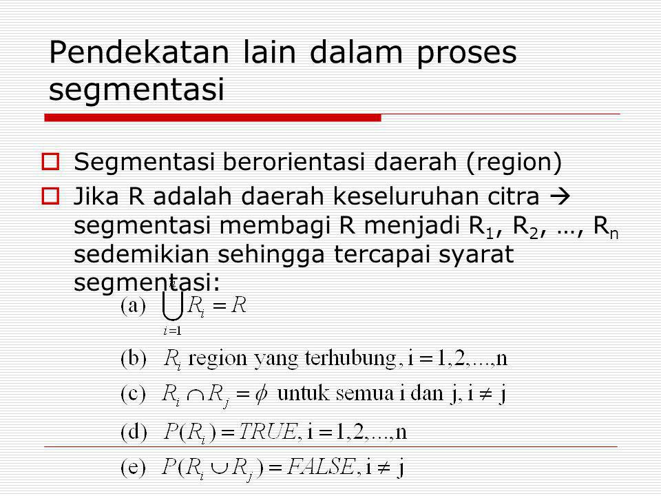 Pendekatan lain dalam proses segmentasi