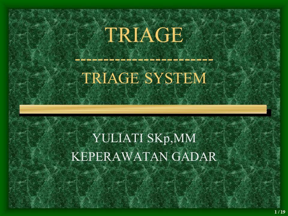 TRIAGE ------------------------ TRIAGE SYSTEM