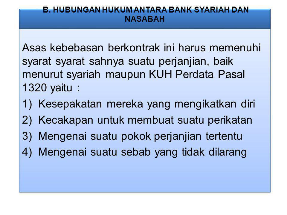 B. HUBUNGAN HUKUM ANTARA BANK SYARIAH DAN NASABAH