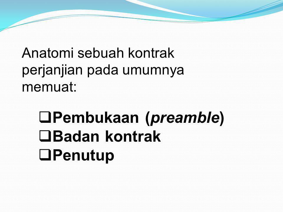 Pembukaan (preamble) Badan kontrak Penutup
