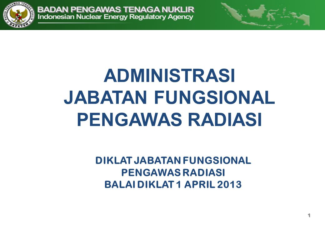 ADMINISTRASI JABATAN FUNGSIONAL PENGAWAS RADIASI