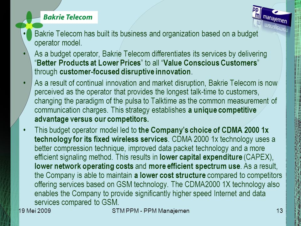 Bakrie Telecom has built its business and organization based on a budget operator model.
