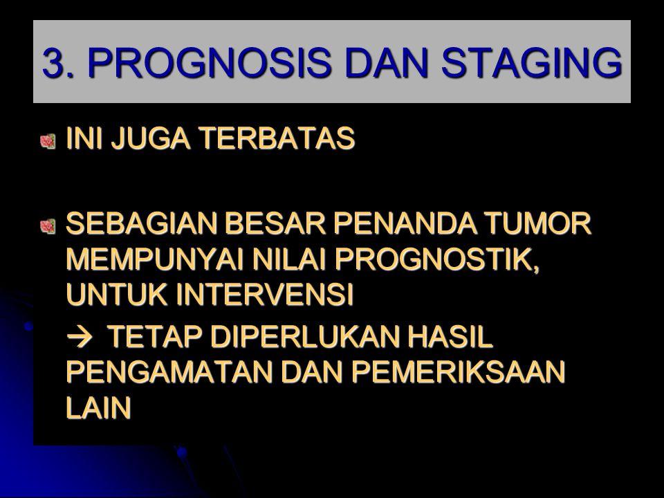 3. PROGNOSIS DAN STAGING INI JUGA TERBATAS
