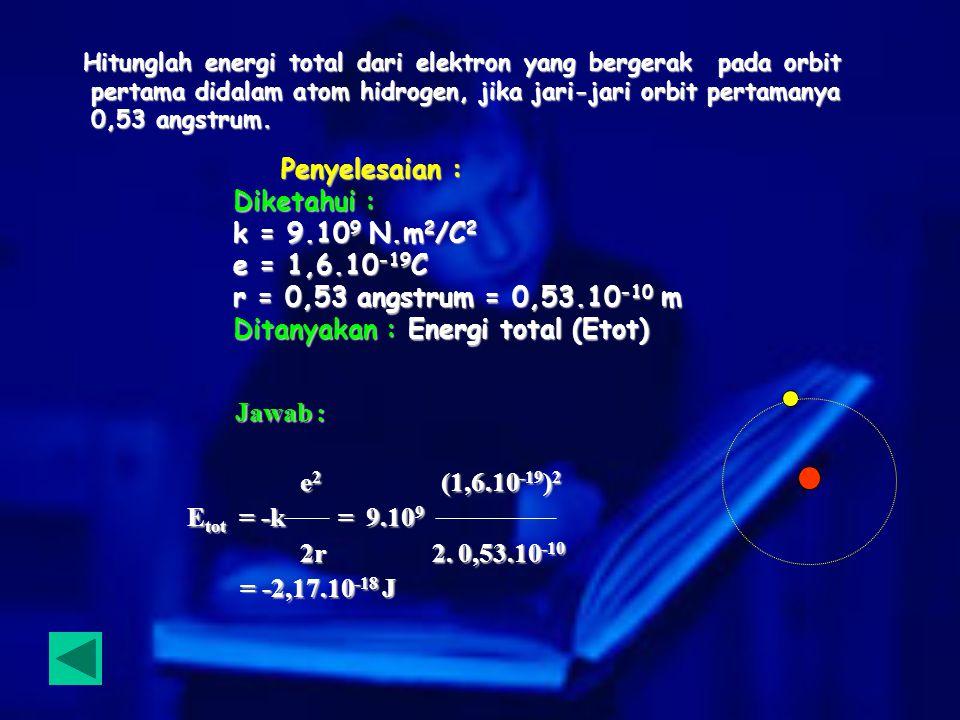 Ditanyakan : Energi total (Etot)