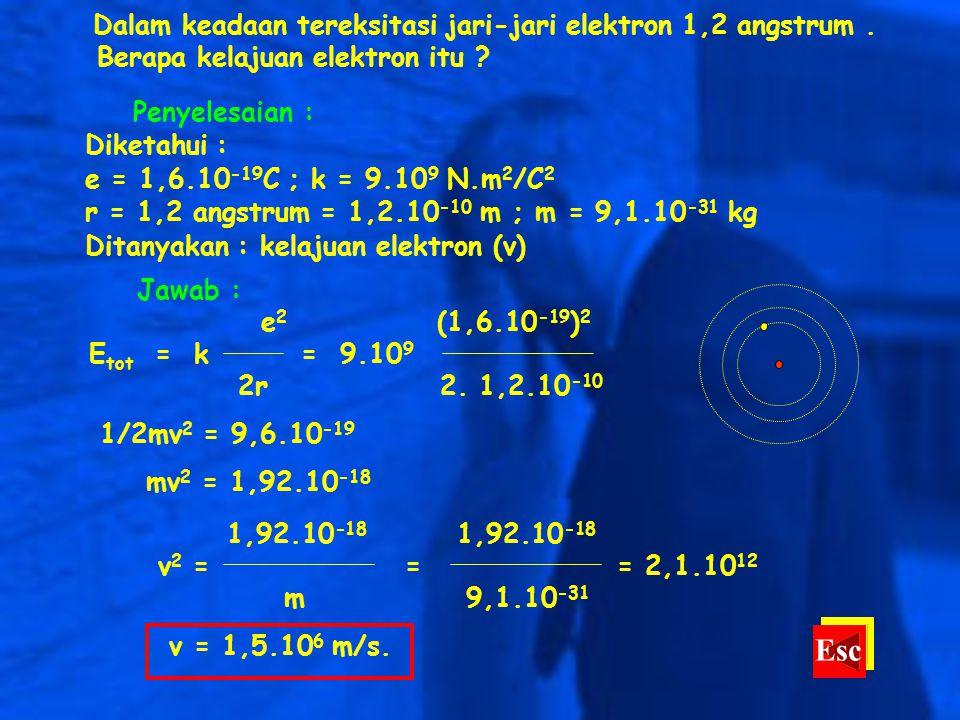 Dalam keadaan tereksitasi jari-jari elektron 1,2 angstrum