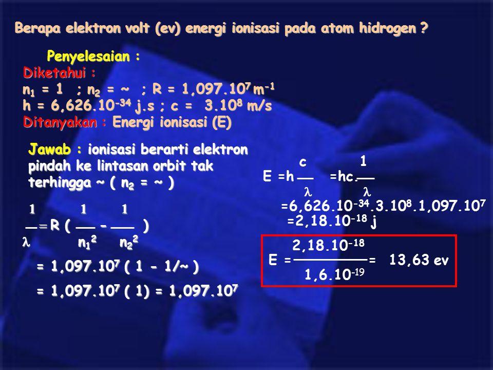 Berapa elektron volt (ev) energi ionisasi pada atom hidrogen