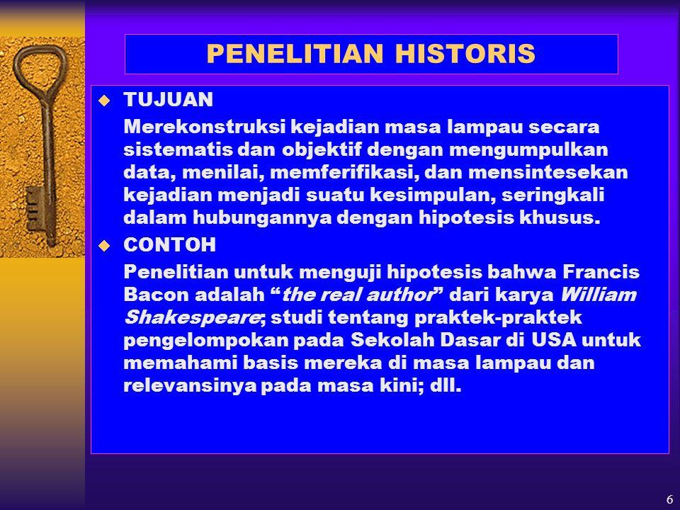 PENELITIAN HISTORIS TUJUAN