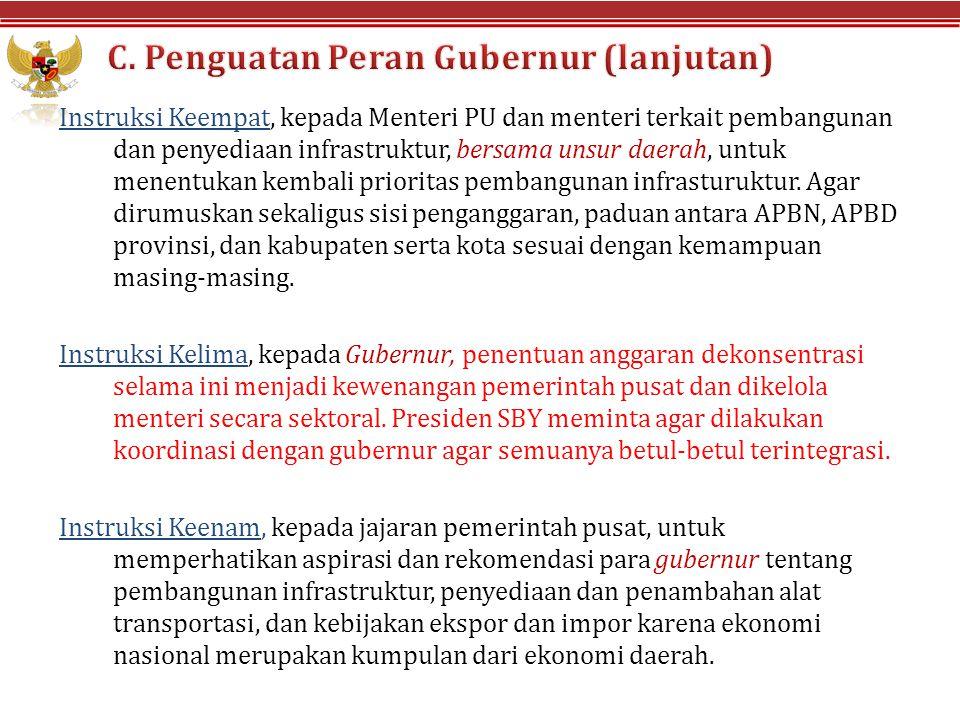 C. Penguatan Peran Gubernur (lanjutan)