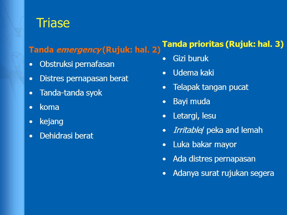 Triase Tanda prioritas (Rujuk: hal. 3) Tanda emergency (Rujuk: hal. 2)