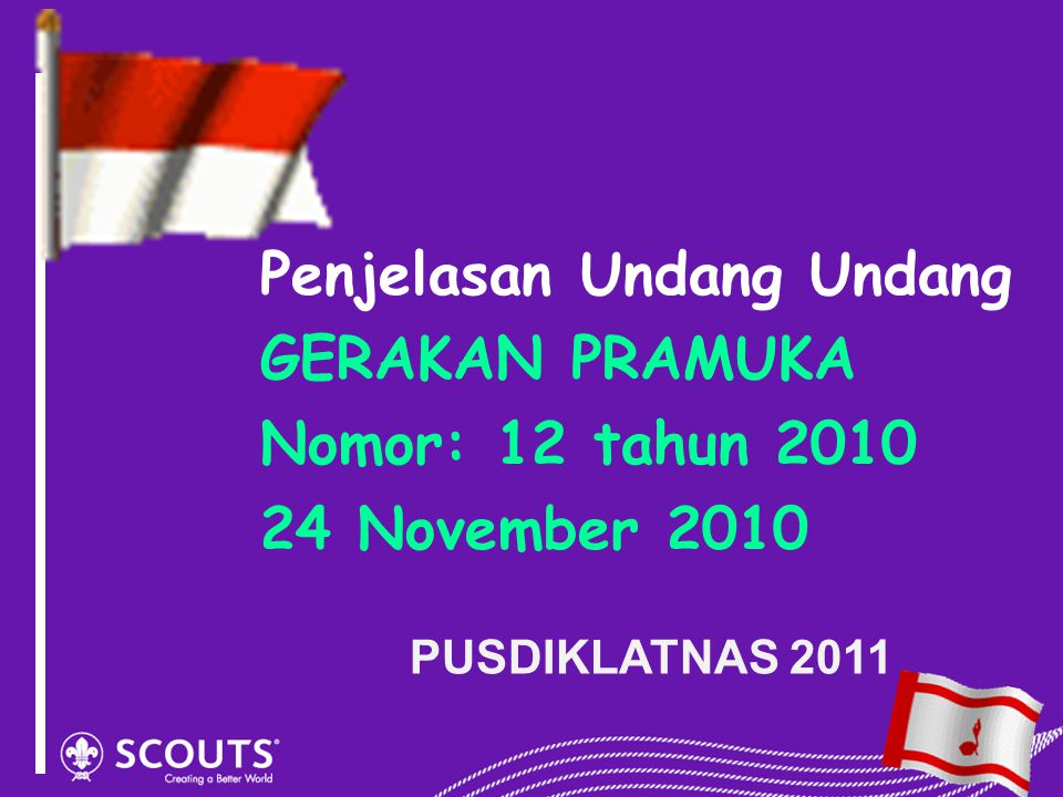Penjelasan Undang Undang GERAKAN PRAMUKA Nomor: 12 tahun 2010