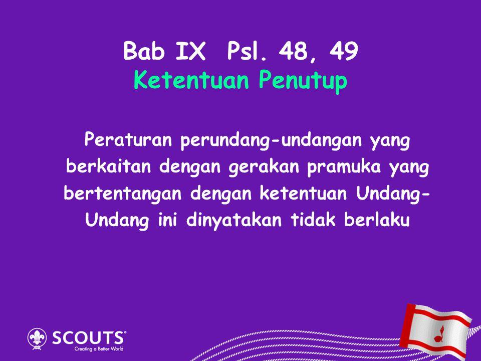 Bab IX Psl. 48, 49 Ketentuan Penutup
